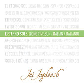 L'eterno Sole  (Long Time Sun) [Italian / Italiano] de Jai-Jagdeesh