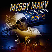 2 to the Neck (Remix) by Messy Marv