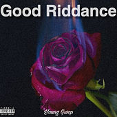 Good Riddance by Young Gwop