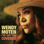 I've Got You Covered von Wendy Moten