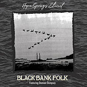 Hope Springs Eternal von Black Bank Folk