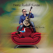 Die Gunst der Stunde von Heinz Rudolf Kunze