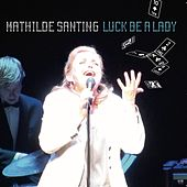 Luck Be a Lady (Live) by Mathilde Santing