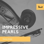 Impressive Pearls by Various Artists