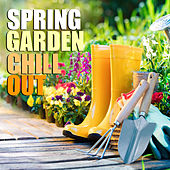 Spring Garden Chill Out by Various Artists