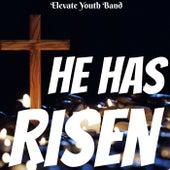 He Has Risen de Elevate Youth Band