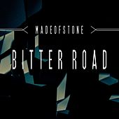 Bitter Road by Made of Stone