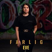 Farlig by Eve