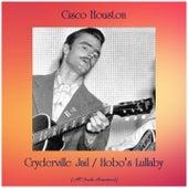 Cryderville Jail / Hobo's Lullaby (All Tracks Remastered) de Cisco Houston