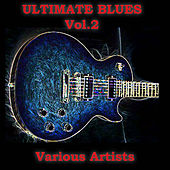Ultimate Blues, Vol. 2 by Various Artists