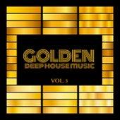 Golden, Vol. 3 (Deep House Music) by Various Artists