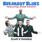 Drunk 'n' Homeless de Breakout Blues
