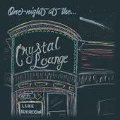 One Night at the Crystal Lounge de Luke Hendrickson