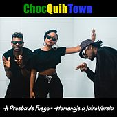 A Prueba de Fuego (Homenaje a Jairo Varela) de Chocquibtown