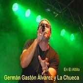 En el Altillo de Germán Gastón Álvarez y La Chueca