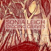 Digging Graves by Sonia Leigh