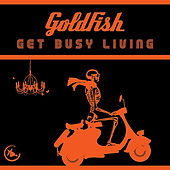 Get Busy Living (Remix) - Single de Goldfish