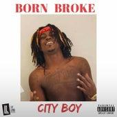 Born Broke by City Boy