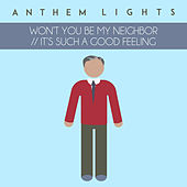 Won't You Be My Neighbor / / It's Such a Good Feeling by Anthem Lights