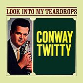 Look Into My Teardrops van Conway Twitty