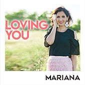 Loving you by Mariana