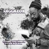 Long Distance Love Affair by Ragga Lox
