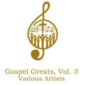 Gospel Greats, Vol. 3 de Various Artists