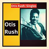 Otis Rush: Singles de Otis Rush