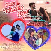 Happy Valentine 2020 Romantic Hindi Songs by Satyajeet Shinde, Kumar Sanu, Shankar Mahadevan, Ruhaan Bhardwaaj, Lalitkumar Rohila, Debasish Mukherjee, Surendra Singh Chouhan, Kamlesh Upadhyay