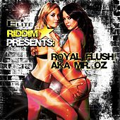 Elite Riddim Presents - Royal Flush Aka Mr Oz von Royal Flush