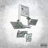 A Bytxh Love You Yo by Gage