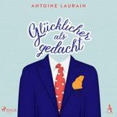 Glücklicher als gedacht von Antoine Laurain