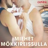 Miehet mökkireissulla de Cupido