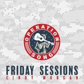 Operation Song: Friday Sessions de Cindy Morgan