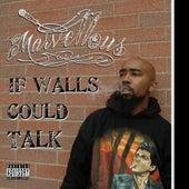 If Walls Could Talk van Marvellous