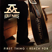 First Thing I Reach For by Ashley McBryde