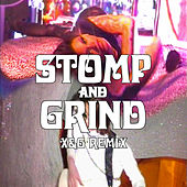 Stomp and Grind (feat. Rico Nasty) (X&G Remix) by Grandma