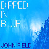 Dipped In Blue von John Field