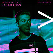 Bigger Than (The Remixes) by Justin Jesso