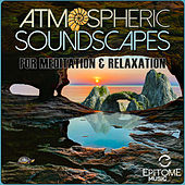 Atmospheric Soundscapes for Meditation & Relaxation de Various Artists