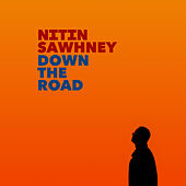 Down the Road (Slow Burner Mix) de Nithin Sawhney