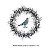 Songs III: Bird on the Water by Marissa Nadler