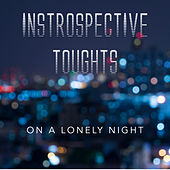 Instrospective Toughts on a Lonely Night de Various Artists