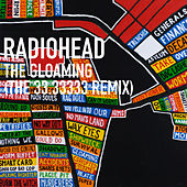 The Gloaming (The 33.33333 Remix) by Radiohead