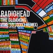 The Gloaming (The 33.33333 Remix) de Radiohead