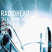 Talk Show Host (Nellee Hooper Mix) von Radiohead