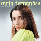 Know Me Too Well (Acoustic) by Carla Fernandes