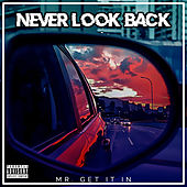 Never Look Back di Mr. Get It In