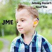 Johnny Doesn't Hear You von JME