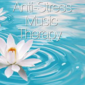 Anti-Stress Music Therapy by Various Artists